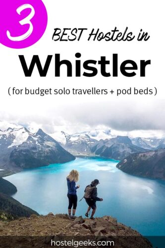 A complete guide and overview of the 3 best hostels in Whistler, Canada for solo travellers and backpackers