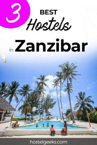 A complete guide and overview of the best hostels in Zanzibar, Tanzania for solo travellers & backpackers