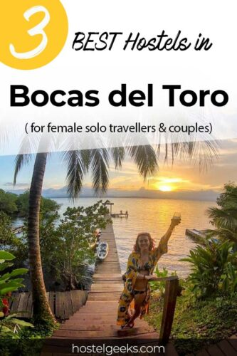 A complete guide and overview to the Best Hostels in Bocas del Toro, Panama for solo travelers, couples & bacpackers
