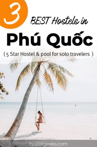 A complete guide and overview to the best hostels in Phu Quoc, Vietnam for solo travellers and couples
