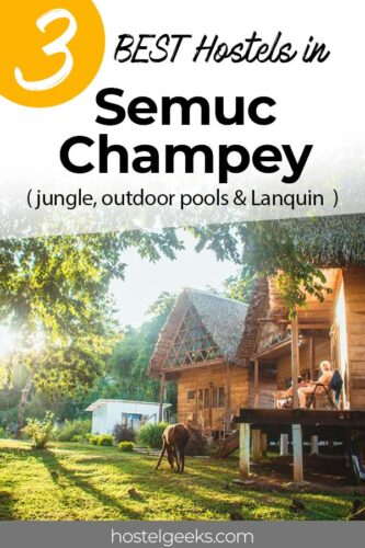 A complete guide and overview of the best hostels hostels in Semuc Champey, Guatemala